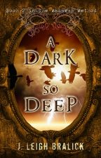A Dark So Deep (The Madness Method #2) by JLeighBralick