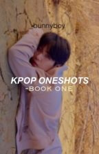 kpop oneshots • book one ✅ by _bunnyboy