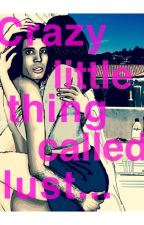 Crazy Little Thing Called Lust by slightly_mad