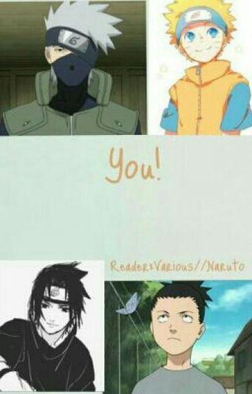 You!//Reader×Various//Naruto