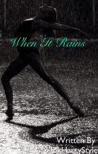When It Rains by IdkHarryStyles
