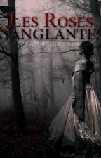 Les Roses Sanglantes by Loeyna