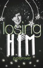 Losing Him // phan by GypsyRover
