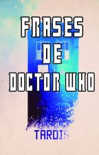 Frases De Doctor Who by GuadaTula12