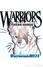 Warrior theme songs by Warriorcats00114