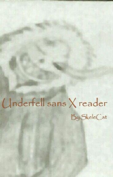 Underfell sans X reader