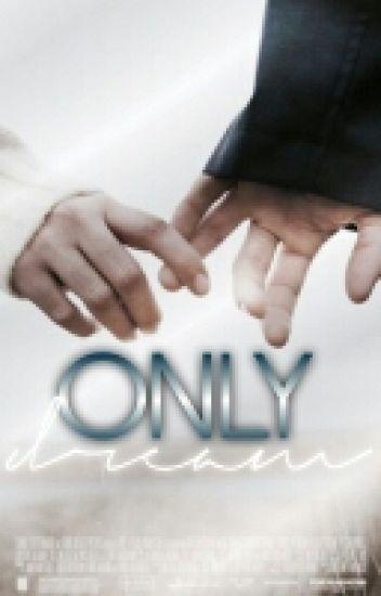 "Only Dream ||Dylan O'Brien||    ""Wattys2016"""