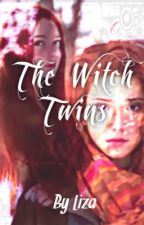 The Witch Twins{DISCONTINUED} by heartofhogwarts