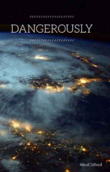 Dangerously || Michael C.