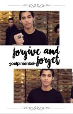 Forgive And Forget ||Erick Brian Colon|| ON HOLD by -joelpimentel-