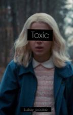 Toxic // {eleven x mike stranger things} by lukey_pookie