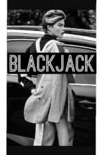 BLACKJACK  by ReynaDestiny