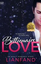 BILLIONAIRE'S LOVE by LianFand