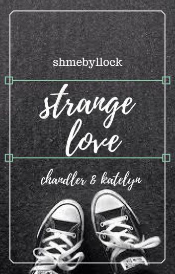 Strange Love I {concluído}