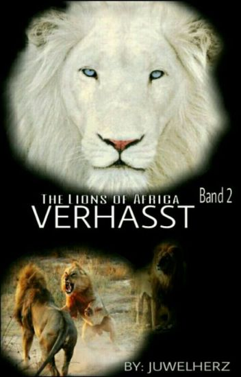 The Lions of Africa- Verhasst (Band 2)