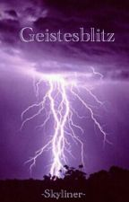 Geistesblitz by -Skyliner-