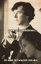 Sherlolly Dangerous ☠ by AnnaSkywalkerHolmes