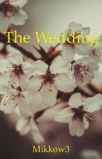 The Wedding by Mikkow3