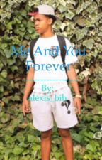 Me and you forever   (noah riley love story by alexis_bih