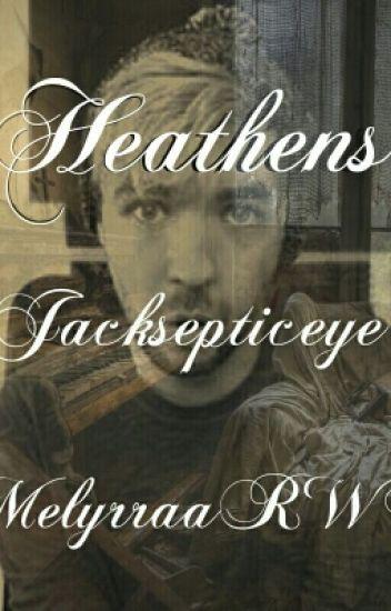 Heathens // Jacksepticeye