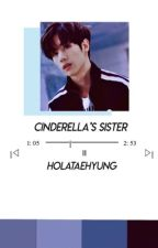 Cinderella's Sister    GOT7; Mark Tuan    by holataehyung