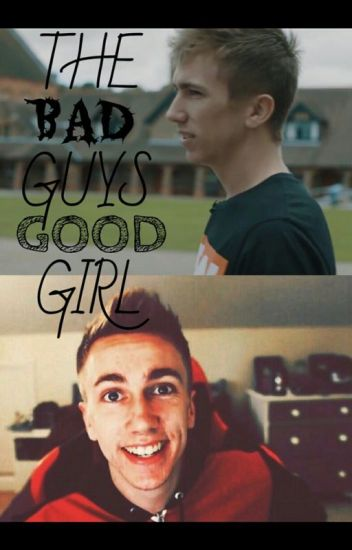The Bad Guy's Good Girl-Miniminter Fanfiction[Completed]