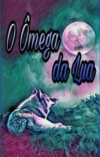 O Ômega da Lua-(A.B.O) by HiArtf