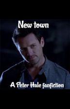 New town ( a Peter Hale fan fiction) by loveanime1899