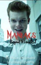 Maniacs (sequelto Lunatics) by TheCityOfGotham
