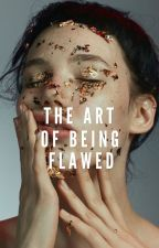 The Art of Being Flawed by Lynn0306