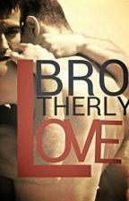 BROTHERLY LOVE (boyxboy) by JosefAdrianeCalimqui