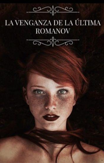 La venganza de la última Romanov.
