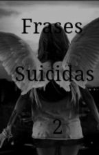 Frases Suicidas 2 by mbbb997