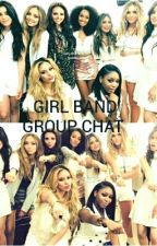 Girl Band Group Chat by Jerrie012804