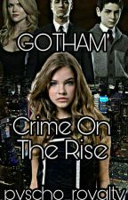 Gotham~ Crime On The Rise by pyscho_royalty
