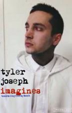 Tyler Joseph Imagines (COMPLETED) by imaginaryaesthetic