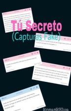 Tú Secreto. (Capturas Fake) by -littlefxcker