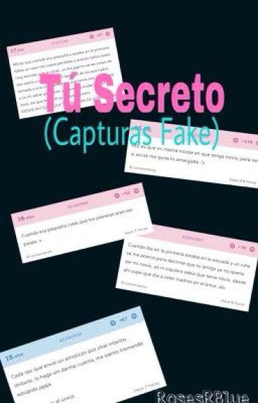 Tú Secreto. (Capturas Fake)