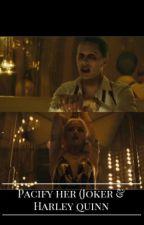 Pacify Her (Joker & Harley Quinn) by _hannacarson_