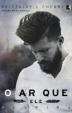 O AR QUE ELE RESPIRA by lele_melero12