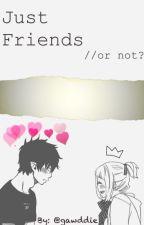 Just friends? (Natsu x Reader) by whosethathawttie