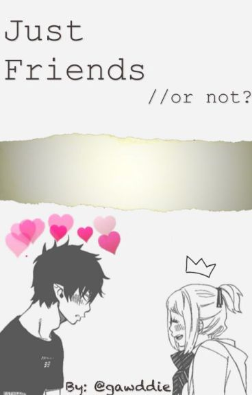 Just friends? (Natsu x Reader)Wattys 2016