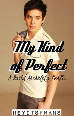 My Kind Of Perfect: A David Archuleta FanFic by HeyItsFrans