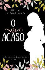 O Acaso by JliaCoutinho3