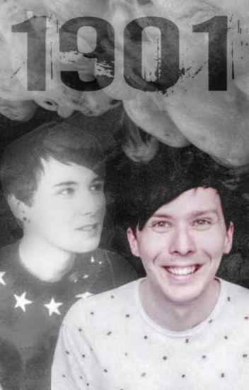 1901 | Dan and Phil fanfic