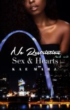 No Restriction: Sex & Hearts (Mature) by KAE_MARJ