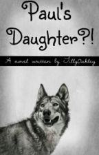 Paul's Daughter?!  (Liam Payne + werewolf Fanfiction) by Tilly0akley