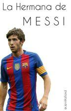 La Hermana De Messi  by JennRondaSergi