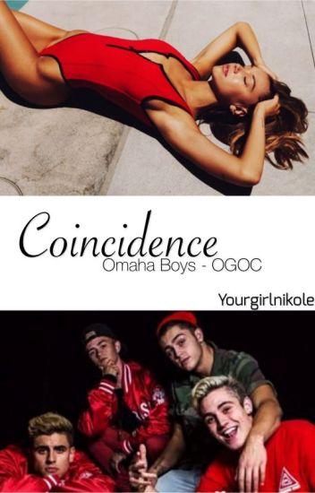 Coincidence    -Omaha Boys-