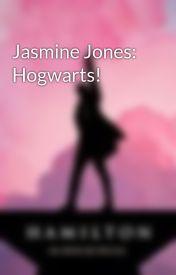 Jasmine Jones: Hogwarts! by NyanCat9105